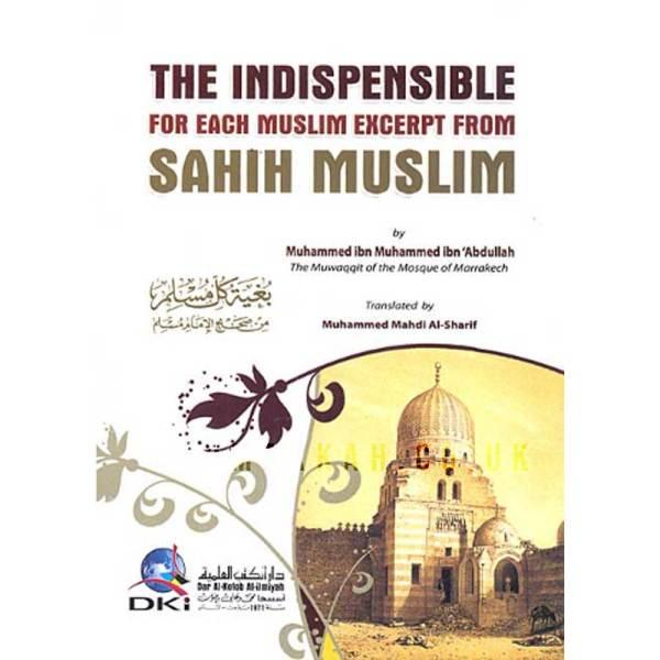 The Indispensible Sahih Muslim For Each Muslim Excerpt From Sahih Muslim