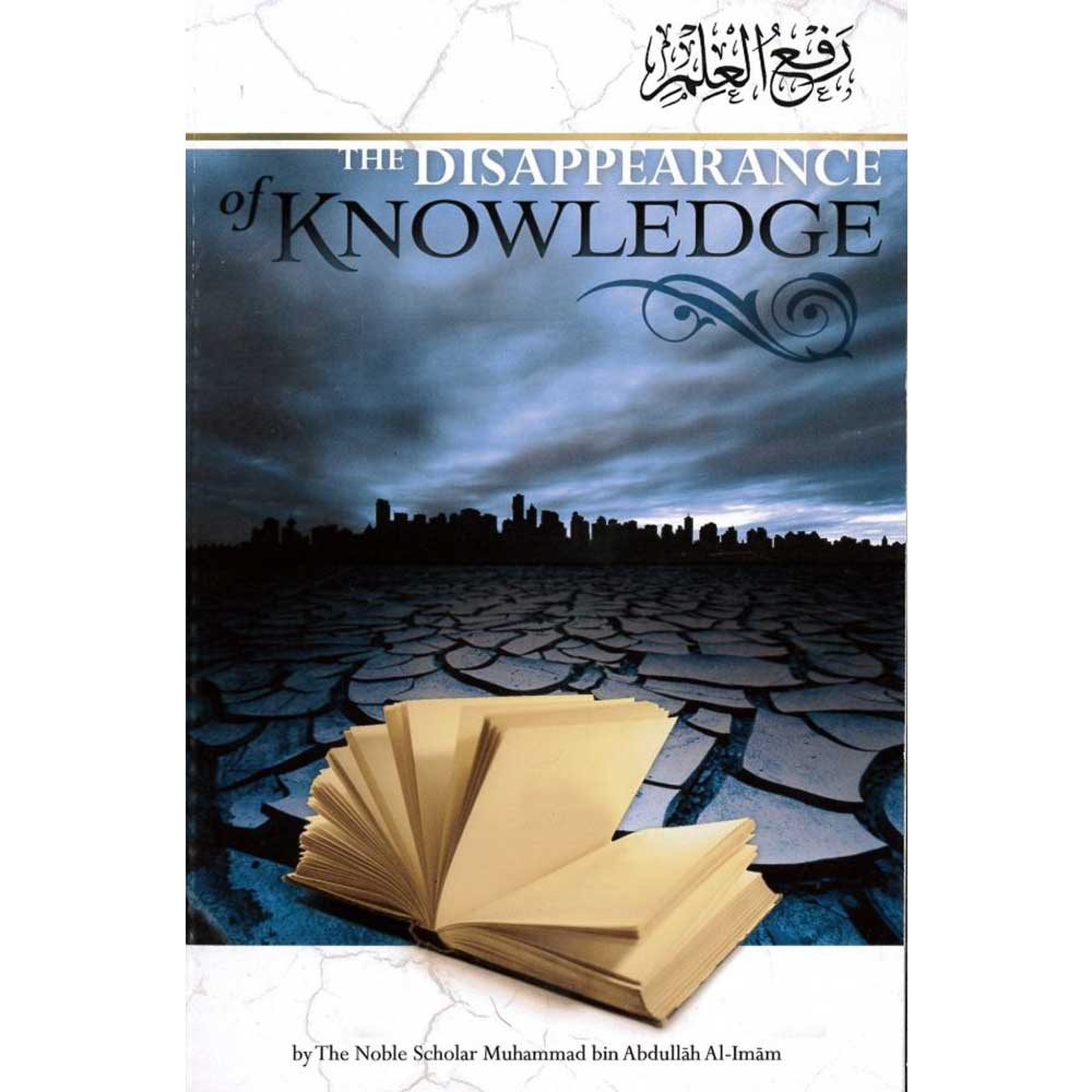 The Disappearance of Knowledge (Riwayah Publishing)