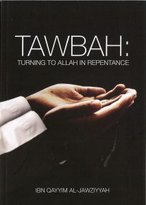 Tawbah Turning To Allah In Repentance by Ibn Qayyim Al-Jawziyyah