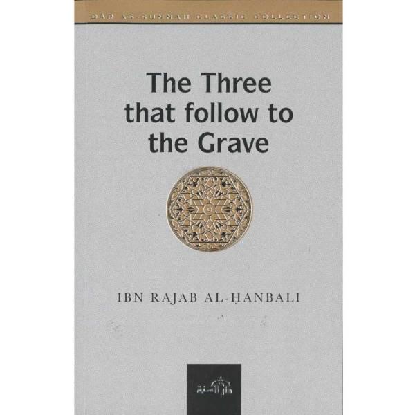 The Three That Follow To The Grave (PB) (Daar Us-Sunnah)