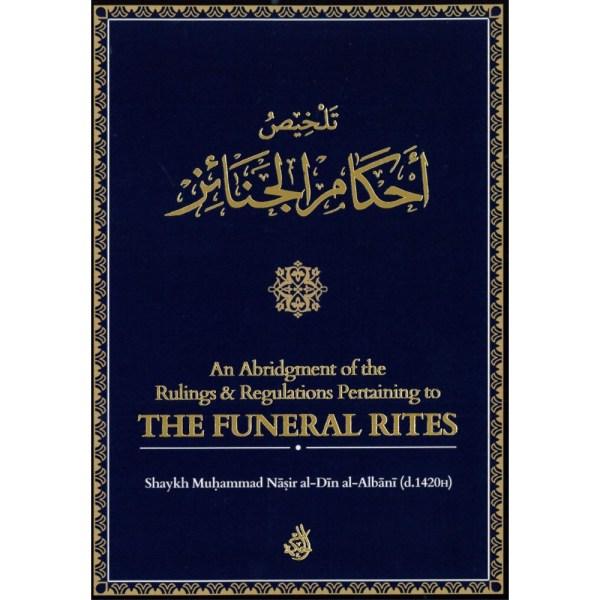 An Abridgment of the Rulings & Regulations Pertaining to The Funeral Rites - تلخيص أحكام الجنائز