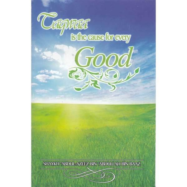 Taqwa Is The Cause For Every Good (Maktabatul Irshad)