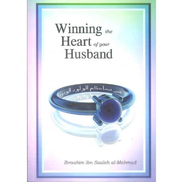 Winning The Heart Of Your Husband (Al-Firdous)