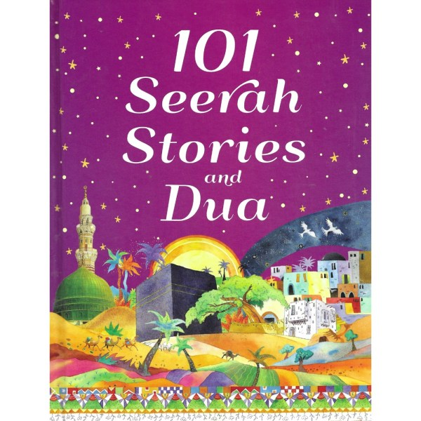 101 Seerah Stories and Dua - GOODWORD
