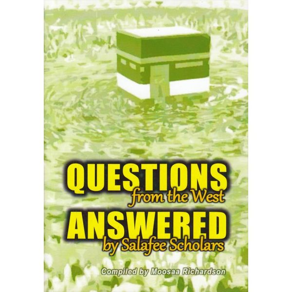 Questions from the West Answered by Salafee Scholars