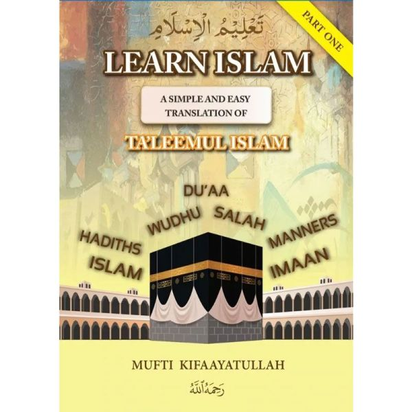 LEARN ISLAM (Part 1) Simple Translation of TA'LEEMUL ISLAM
