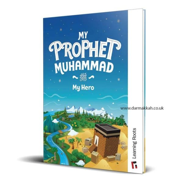 My Prophet Muhammad (pbuh) My Hero (Learning Roots)