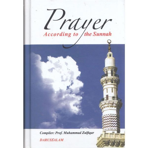 Prayer According to the Sunnah (Darussalam)