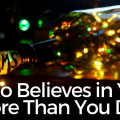 Who Believes in You More Than You Do