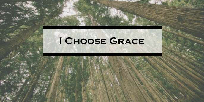 I Choose Grace