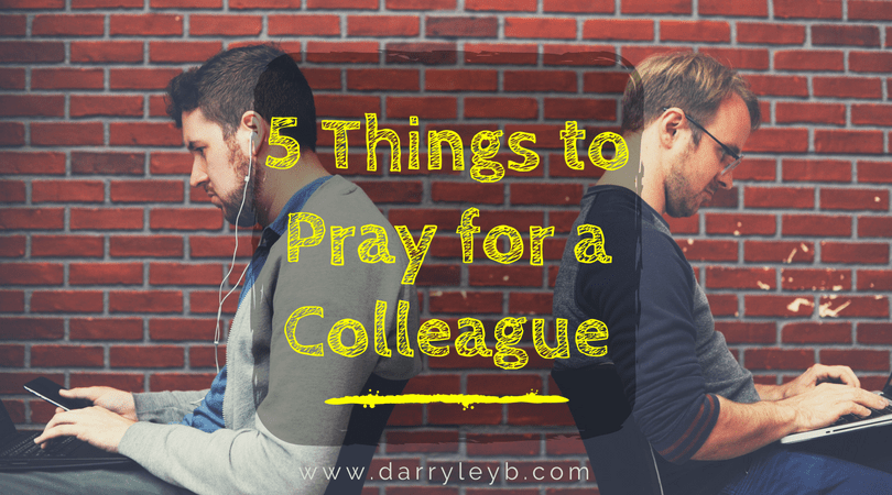 5 Things to Pray for a Colleague