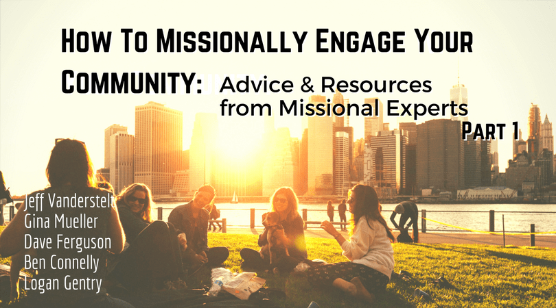 How To Missionally Engage Your Community - Part 1
