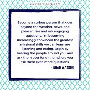 How to missionally engage your community - Brad Watson