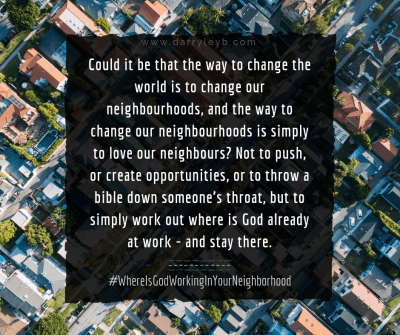 Where is God Working in your Neighbourhood? - Benj and Mel Gould