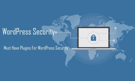 WordPress Security – Must Have Plugins For WordPress Security