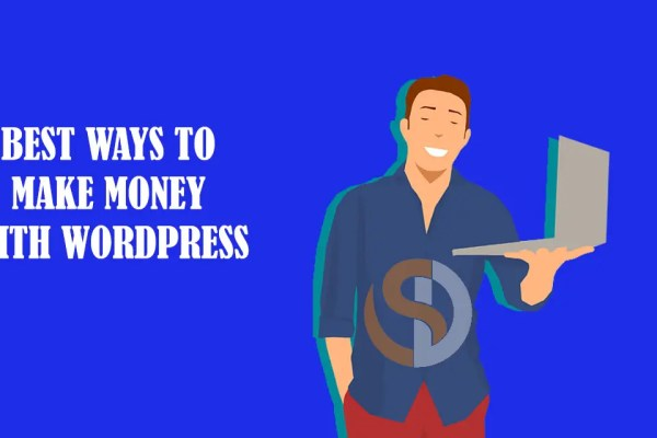 BEST WAYS TO MAKE MONEY WITH WORDPRESS