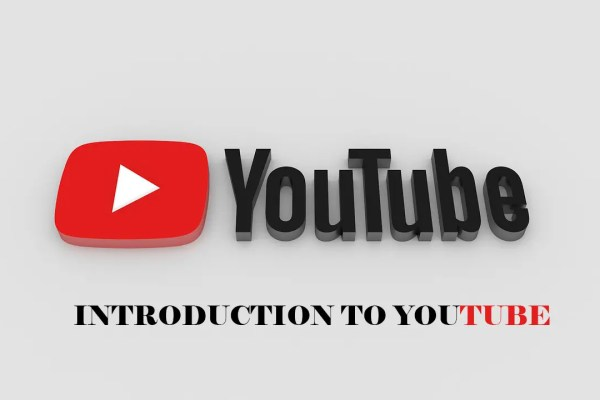 INTRODUCTION TO YOUTUBE