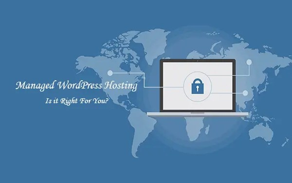 Managed WordPress Hosting Is it Right For You