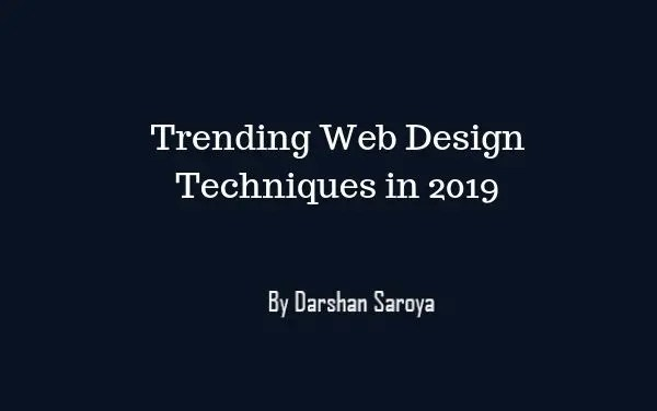 Trending Web Design Techniques in 2019