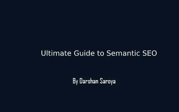 Ultimate Guide to Semantic SEO