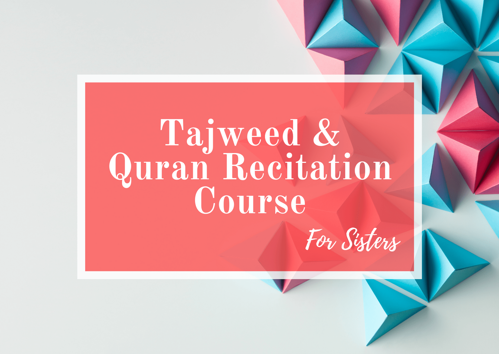 Brother & Sisters Online Tajweed Course