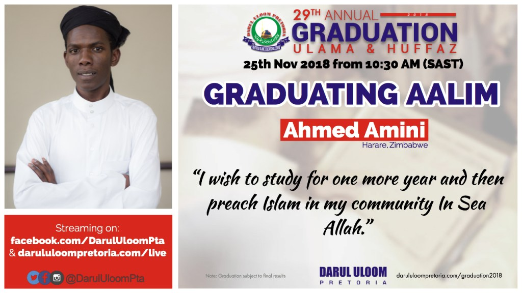 Ahmed Amini : Graduating Aalim from Darul Uloom Pretoria in 2018