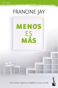 """""""Menos es más"""", portada del libro de minimalismo de Francine Jay"""