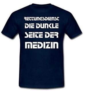 Quelle:https://www.amazon.de/Spreadshirt-Rettungsdienst-Dunkle-Medizin-T-Shirt/dp/B07CCLSHYR