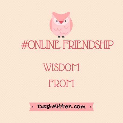online friends Quote Graphic of Wisdom of Friendship