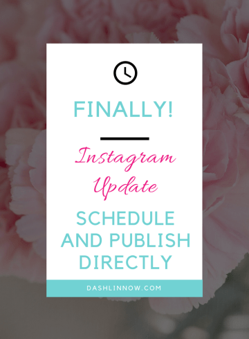 Finally Instagram Update Schedule and Publish Direct