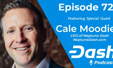 Dash Podcast 72 – Feat. Cale Moodie, CEO of Neptune Dash (DASH.V)