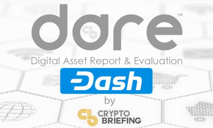 """Crypto Briefing's First DARE Report Highlights Dash's Strengths and Weaknesses with a """"B"""" Grade"""