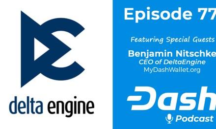 Dash Podcast 77 – Feat. Benjamin Nitschke, CEO of DeltaEngine, creator of MyDashWallet.org