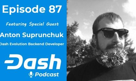 Dash Podcast 87 – Feat. Anton Suprunchuk Dash Evolution Backend Developer