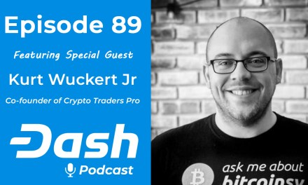 Dash Podcast 89 – Feat. Kurt Wuckert Jr Co-Founder of Crypto Traders Pro