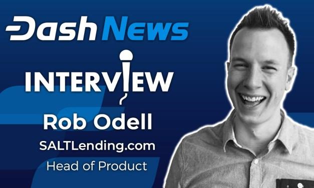 Rob Odell on SALT Lending Adding Dash Masternode Support, Living On Crypto