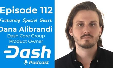 Dash Podcast 112 – Intro To Dash Platform feat. Dana Alibrandi from Dash Core Group