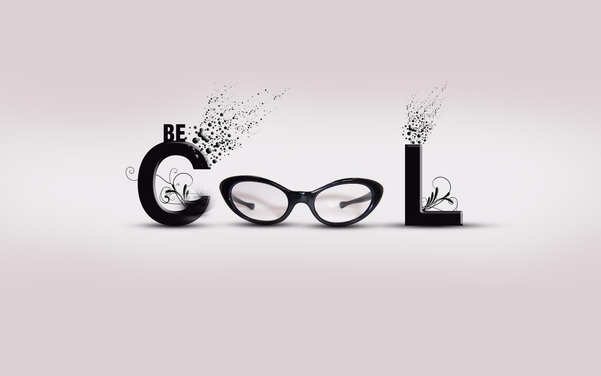 Be Cool Motivational Hd Desktop Wallpaper Widescreen High Definition Fullscreen