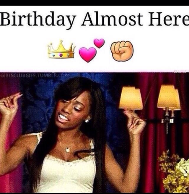 Yasss Itschinaa My Birthday Is Tomorrow