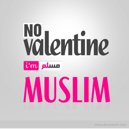 No_valentine_coz_i__m_muslim_by_mo2a-d4pl70j_large