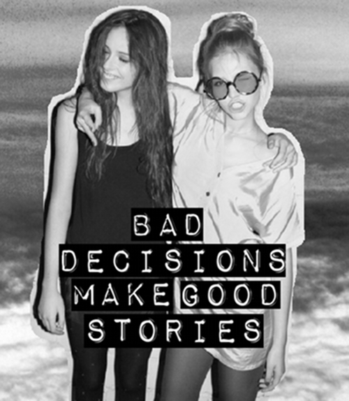 Bad-bad-decisions-bestfriend-bff-black-and-white-favim.com-311863_large