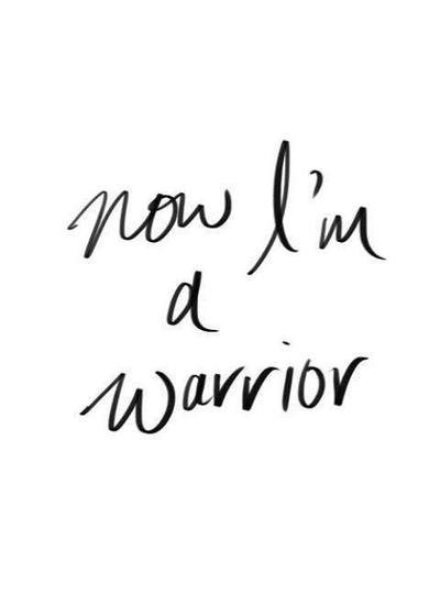 Image result for now i'm a warrior tumblr