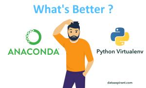 Anaconda or python virtualenv