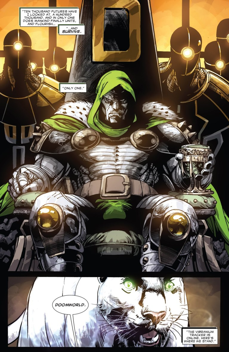 In 'Doomwar' (2010) #3, Doctor Doom tells Bast he has gazed into a hundred thousand futures, and the only one where humanity survives is with Doctor Doom as its ruler.