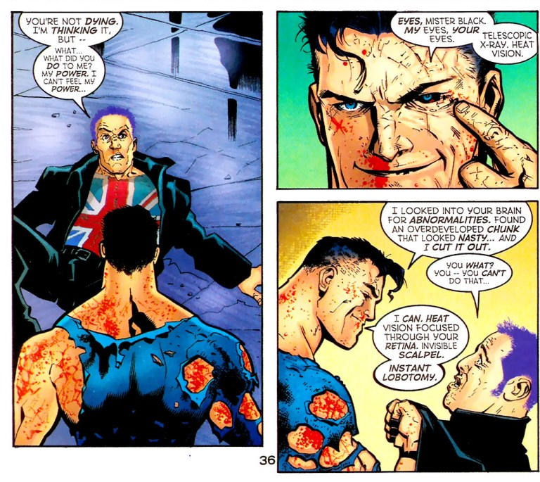 In 'Action Comics' (2001) #775, Superman lobotomized Manchester Black with telescopic, x-ray and heat vision.