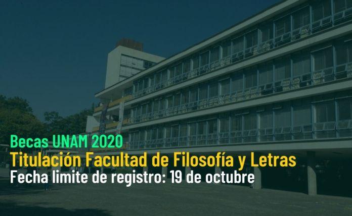 becas unam 2020 Titulación Facultad de Filosofía y Letras