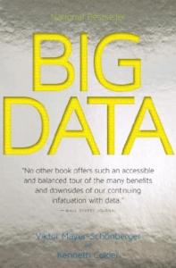 Big Data: una revolución que transformará la forma en que vivimos, trabajamos y pensamos