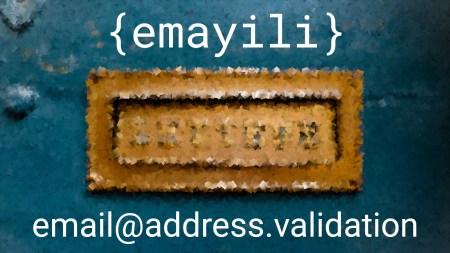 {emayili}: Rudimentary Email Address Validation