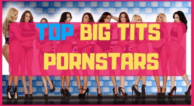 top big tits pornstars