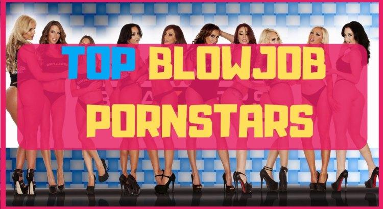 top blowjob pornstars